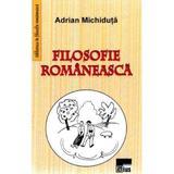 Filosofie Romaneasca - Adrian Michiduta, editura Aius