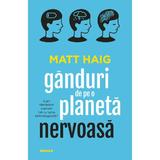 Ganduri de pe o planeta nervoasa autor Matt Haig, editura Nemira