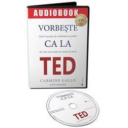 Audiobook. Vorbeste ca la Ted - Carmine Gallo, editura Act Si Politon