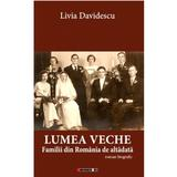 Lumea veche - Livia Davidescu, editura Eikon