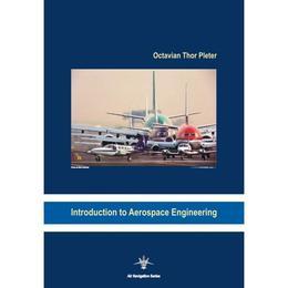 Introduction to aerospace engineering - Octavian Thor Pleter