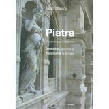Piatra in patrimoniul romanesc. Degradari specifice si tratamente adecvate - Iulian Olteanu, editura Art Conservation Support