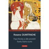 Papa Nicolau si alte povestiri foarte, foarte scurte - RoxanaDumitrache, editura Polirom