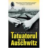 Tatuatorul de la Auschwitz ed.2 - Heather Morris, editura Humanitas