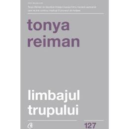 Limbajul trupului - Tonya Reiman, editura Curtea Veche