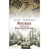 Miturile celui de-al Doilea Razboi Mondial ed.2 - Jean Lopez, Olivier Wieviorka, editura Rao