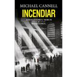 Incendiar - Michael Cannell, editura Rao