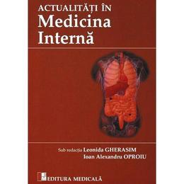 Actualitati in medicina interna 2019 - Leonida Gherasim, Ioan Alexandru Oproiu, editura Medicala
