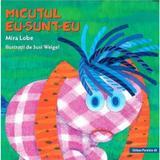 Micutul Eu-sunt-eu ed.2 - Mira Lobe, Susi Weigel, editura Paralela 45