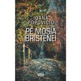 Pe mosia Bristenei - Ioana Popoviciu, editura Libris Editorial