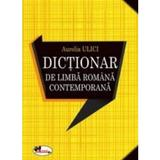 Dictionar de limba romana contemporana - Aurelia Ulici, editura Aramis