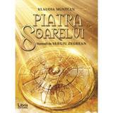 Piatra Soarelui - Klaudia Muntean, editura Libris Editorial