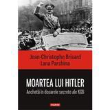 Moartea lui Hitler. Ancheta in dosarele secrete ale KGB - Jean-Christophe Brisard , Lana Parshina, editura Polirom
