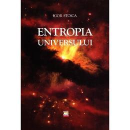 Entropia universului - Igor Stoica, editura Gunivas