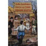 Viata la tara autor Duliu Zamfirescu editura Stefan