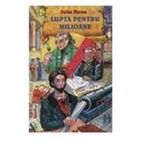Lupta pentru milioane autor Jules Verne editura Stefan