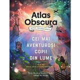 Atlas obscura. Ghidul exploratorului pentru cei mai aventurosi copii din lume - Dylan Thuras, Rosemary Mosco, editura Pandora