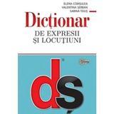 Dictionar de expresii si locutiuni - Elena Comsulea, Valentina Serban, Sabina Teius, editura Stiinta