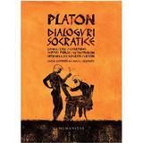 Dialoguri socratice - Platon, editura Humanitas