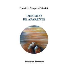 Dincolo de aparente - Dumitru Mugurel Vintila, editura Institutul European