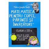 Matematica pentru copii, parinti si invatatori - Clasa 3. Caietul II - Valeria Georgeta Ionita