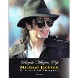 Regele muzicii pop, Michael Jackson, o viata in imagini, editura Aquila 93