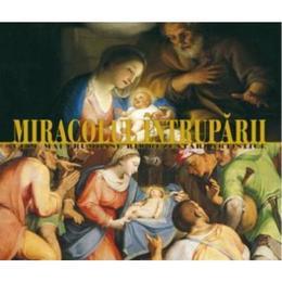 Miracolul intruparii - Cele Mai Frumoase Reprezentari Artistice, editura Aquila
