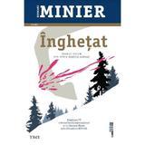 Inghetat - Bernard Minier, editura Trei