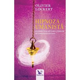 Hipnoza umanista - Olivier Lockert, editura For You
