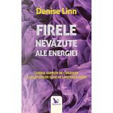 Firele nevazute ale energiei - Denise Linn, editura For You