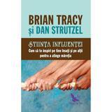 Stiinta influentei. Cum sa te inspiri pe tine insuti si pe altii pentru a atinge maretia - Brian Tracy, editura For You