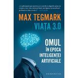 Viata 3.0. Omul in epoca inteligentei artificiale - Max Tegmark, editura Humanitas