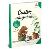 Castor este gradinar - Lars Klinting, editura Gama