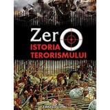 Zero. Istoria terorismului - Robert Payne, editura Deceneu