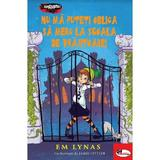 Nu ma puteti obliga sa merg la scoala de vrajitoare - Em Lynas, editura Aramis