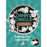 Danny Dingle. Submarinul supersonic - Angie Lake, editura Aramis