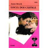 Locul doi castiga - Anne Brock, editura Alcris