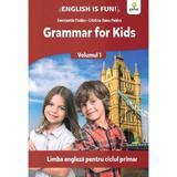 Grammar for kids Vol.1 - Constatin Paidos, Cristina-Dana Paidos, editura Gama