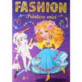 Marea carte de colorat: fashion. printese mici