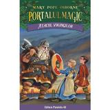 Portalul magic 15: Atacul vikingilor - Mary Pope Osborne, editura Paralela 45