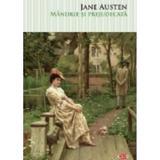 Mandrie si prejudecata - Jane Austen, editura Litera
