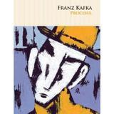 Procesul - Franz Kafka, editura Litera