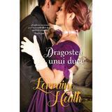 Dragostea unui duce - Lorraine Heath, editura Alma
