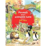 Povesti despre animalele lumii - Tony Wolf, editura Litera
