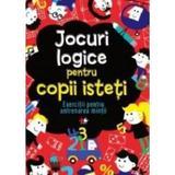 Jocuri logice pentru copii isteti. Exercitii pentru antrenarea mintii, editura Litera