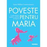 Poveste pentru Maria autor Ioana Bâldea Constantinescu, editur Nemira