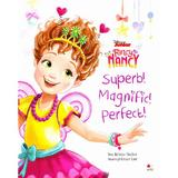 Disney junior. Fancy Nancy. Superb! Magnific! Perfect!, editura Litera