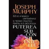 Puterea subconstientului - joseph murphy