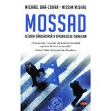 Mossad. Istoria sangeroasa a spionajului israelian - Michael Bar-Zohar, Nissim Mishal, editura Litera