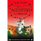 Aventuri cu pisicute - Holly Webb, editura Litera
